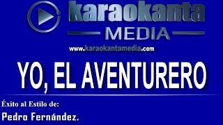 Karaokanta - Pedro Fernández  - Yo el aventurero