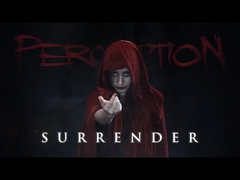 Perc3ption - Surrender [OFFICIAL VIDEO]