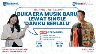 """BEHIND THE STORY: Buka Era Musik Baru Lewat Single """"Dan Ku Berlalu"""""""