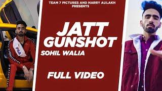 JATT GUNSHOT SONG LYRICS SOHIL WALIA