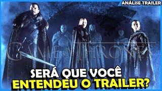 QUAL O SIGNIFICADO DO TRAILER DA 8ª TEMPORADA DE GAME OF THRONES
