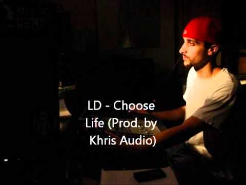 LD - Choose Life (Prod. by Khris Audio)