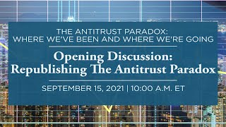 Click to play: Opening Discussion: Republishing The Antitrust Paradox