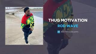 Rod Wave - Thug Motivation (AUDIO)
