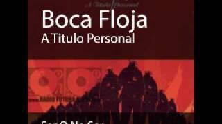 Boca Floja - Ser O No Ser
