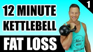 ULTIMATE KETTLEBELL WORKOUT FOR FAT LOSS | 12 Minute Fat Burning Kettlebell Workout Routine 1 by Max's Best Bootcamp
