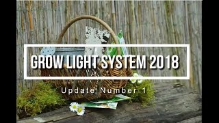 Grow Light System 2018: Update 1
