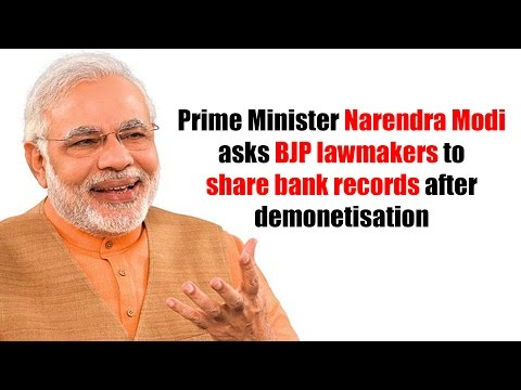 PM Modi asks BJP lawmakers to share bank records after demonetisation