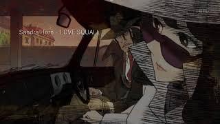 『ルパン三世・エンディングテーマ』ラヴ・スコールLOVESQUALL