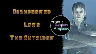 Dishonored Lore: The Outsider