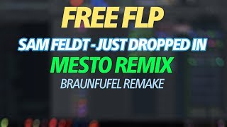 Sam Feldt & Girls Love DJs - Just Dropped In (Mesto Remix) (BRAUNFUFEL REMAKE FREE FLP)