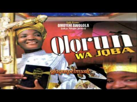Omoyeni Awolola - Olorun Wa Joba