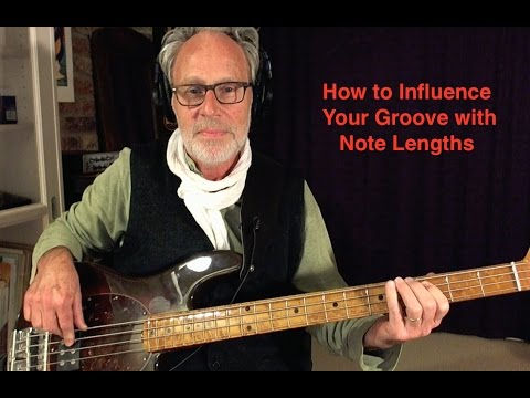 How Note Lengths Influence Your Bass Groove