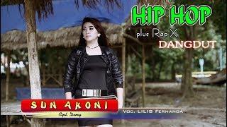 SUN AKONI ~ Hip Hop Dangdut Rap X