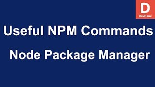 Node Package Manager - Useful NPM Commands
