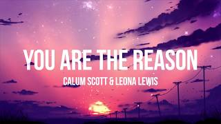 Calum Scott & Leona Lewis   You Are The Reason (Duet Version)   (LyricsLyrics Video)
