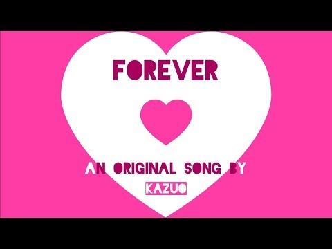 Forever (Original Song) - Luka - Song by Kazuo