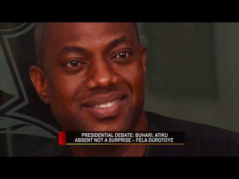 ATIKU AND BUHARI'S ABSENCE WAS NOT A SURPRISE - FELA DUROTOYE