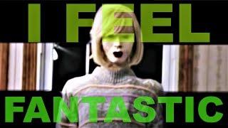 i feel fantastic (EXPLAINED)