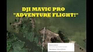 """DJI MAVIC PRO """"LONG RANGE ADVENTURE FLIGHT & CAMERA TEST IN SPORT MODE"""""""