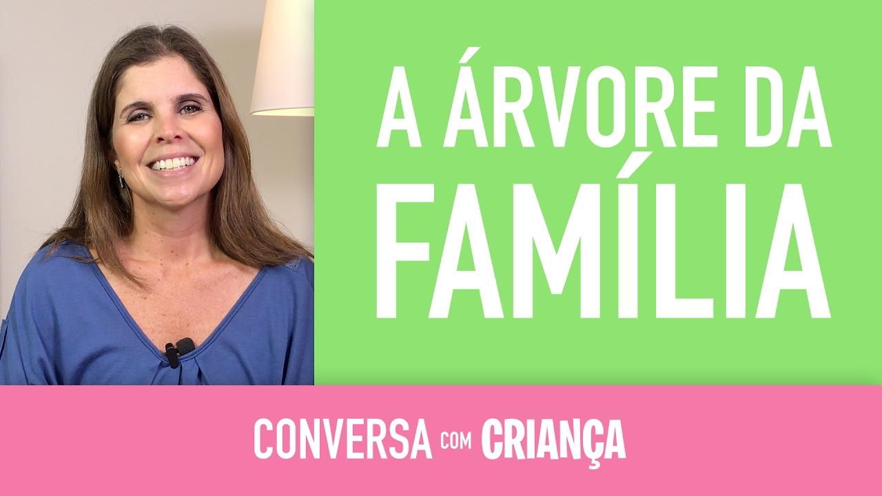 A Árvore da Família | Conversa com Criança