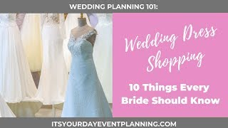 10 Things Every Bride Should Know Before Shopping For Your Wedding Dress