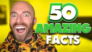 50 AMAZING Facts to Blow Your Mind! #112