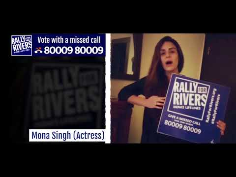Mona Singh Rallies for Rivers