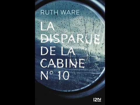Ruth Ware - La disparue de la cabine n° 10