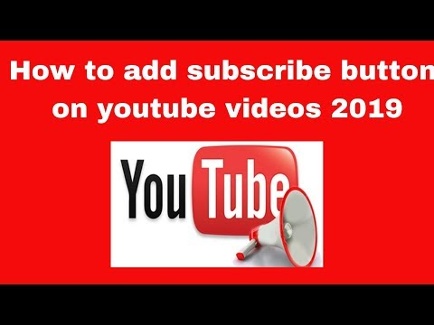 How to add subscribe button on youtube videos 2019