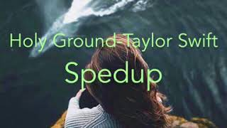 Holy Ground ||Taylor Swift||