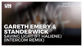 Gareth Emery & Standerwick - Saving Light (ft HALIENE) (INTERCOM Remix)