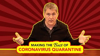 9 Strategies for Making the Best of Coronavirus Quarantine