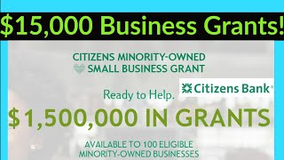 Citizens Bank - $15,000 Business Grant program! Apply ASAP - $10 Million in total funding.
