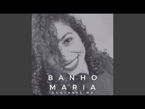 Geovana Lima - Banho Maria