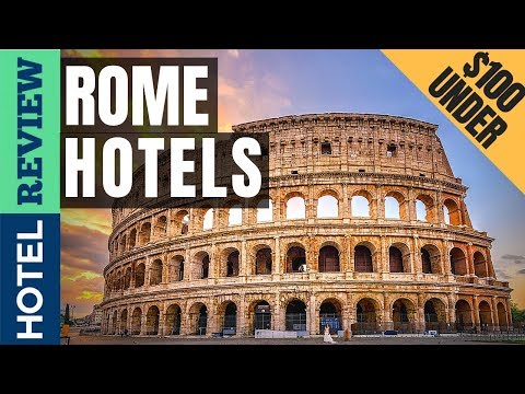 ✅Rome Hotels Reviews: Best Rome Hotels (2019)[Under $100]