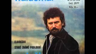 Waldemar Matuška, Olga Blechová - Staré známé podloubí (1982)