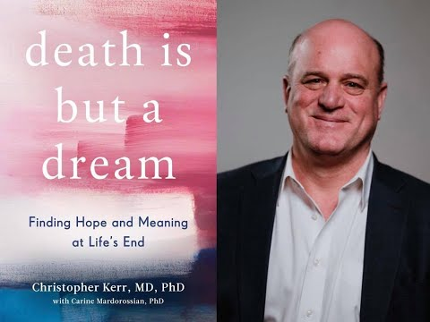 May 12th Dr. Christopher Kerr 'Death is But a Dream'