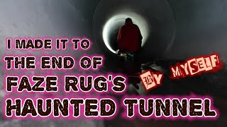 """FaZE RuG Tunnel """"I Found the END of the Haunted Tunnel"""") 15+ Hours inside Faze Rug's Haunted Tunnel"""