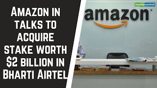 Amazon.in talks to acquire stake worth $2 billion in Bharti Airtel
