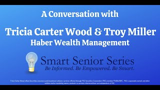 A Conversation with Tricia Carter Wood and Troy Miller from Haber Wealth Management