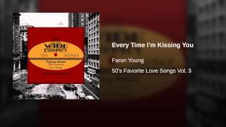 Everytime I'm Kissing You ~ Faron Young