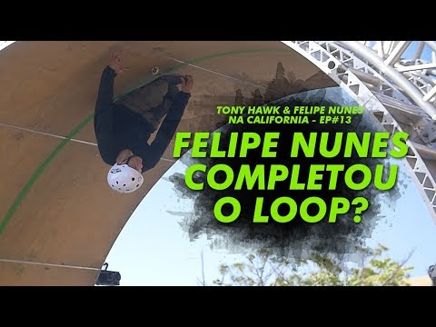 Tony Hawk & Felipe Nunes na California - Ep#13 - FELIPE COMPLETOU O LOOP?