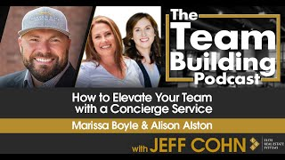 How to Elevate Your Team with a Concierge Service w/ Marissa Boyle & Alison Alston