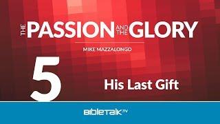 Jesus' Last Gift