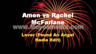 Amen vs Rachel McFarlane - Lover (Found An Angel Radio Edit)