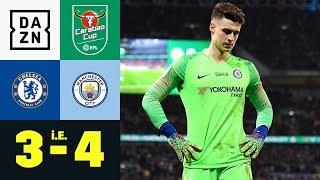 Skandal! Kepa Verweigert Auswechslung: FC Chelsea - Manchester City 3:4 I.E. | Carabao Cup | DAZN