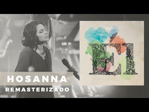 Hosanna - Su Presencia - Él | Remasterizada