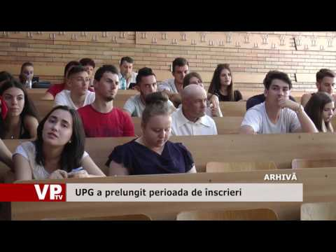 UPG a prelungit perioada de înscrieri