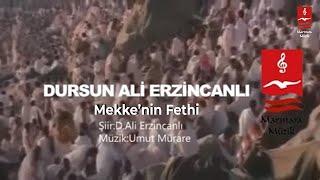 "DURSUN ALİ ERZİNCANLI   ""MEKKE'NİN FETHi"""